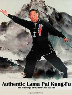 Authentic Lama Pai Kung Fu - the Teaching of the Late Chan Tai San