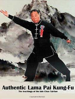 Authentic Lama Pai Kung Fu - the Teaching of the Late Chan Tai San